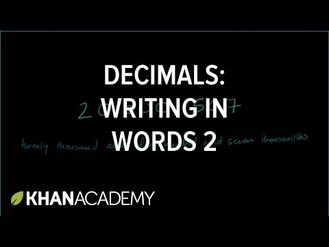 Decimals: writing it out in words 2 | Decimals | Pre-Algebra | Khan Academy